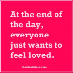 to feel loved